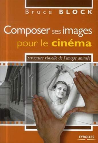 9782212138634: Composer ses images pour le cinéma