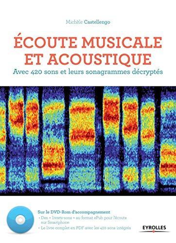 9782212138726: Ecoute musicale et acoustique : Avec 420 sons et leurs sonagrammes décryptés (1DVD)