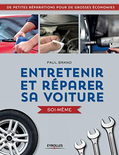 9782212138740: Entretenir et réparer sa voiture soi-même