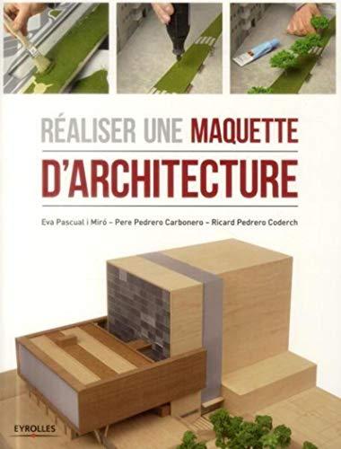 RÉALISER UNE MAQUETTE D'ARCHITECTURE: COLLECTIF