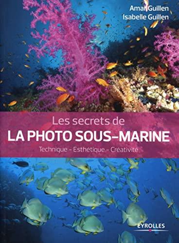 Les secrets de la photo sous-marine: Amar Guillen, Isabelle Guillen