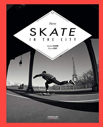 9782212139105: Paris skate in the city
