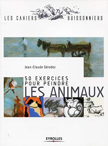 9782212139167: 50 exercices pour peindre les animaux