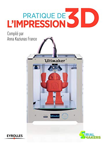 Pratique de l impression 3d: Anna Kaziunas France