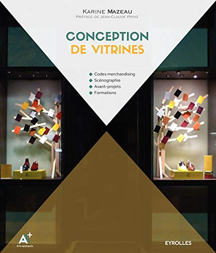 9782212139372: Conception de vitrines: Codes merchandising. Scénographie. Avant-projets. Formations.