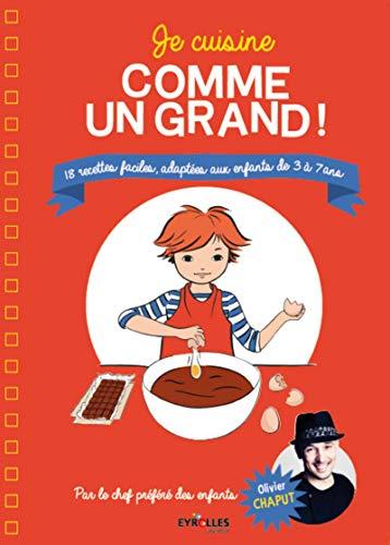9782212139433: Je cuisine comme un grand !: 18 recettes faciles, adaptées aux enfants de 3 à 7 ans.