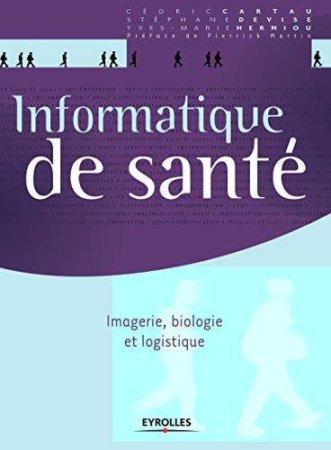 9782212139679: Informatique de santé : Imagerie, biologie et logistique
