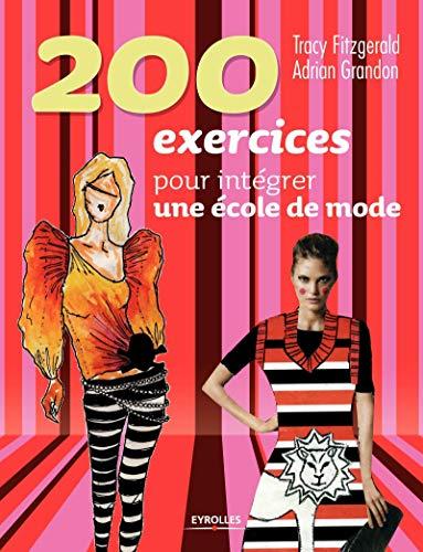9782212139754: 200 exercices pour integrer une ecole de mode