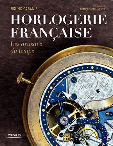 Horlogerie française : Les artisans du temps: Bruno Cabanis
