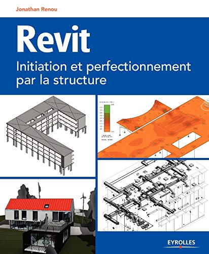 9782212139952: Revit initiation et perfectionnement par la structure