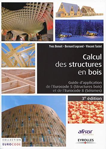 9782212139969: Calcul des structures en bois : Guide d'application de l' Eurocodes 5 structures boi et de l'Eurocode 8 s�ismes