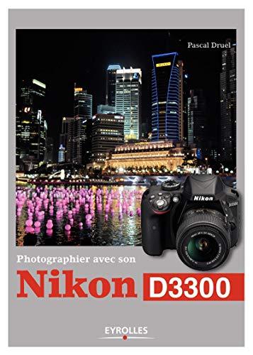 PHOTOGRAPHIER AVEC SON NIKON D3300: DRUEL PASCAL