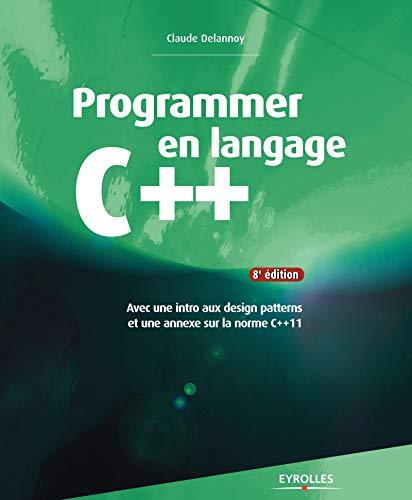 Programmer en langage c++, relookage: Claude Delannoy
