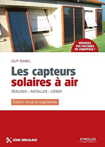 9782212140170: Les capteurs solaires à air : Réaliser, Installer, Gérer