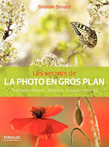 9782212140194: Les secrets de la photo en gros plan techniques de base terrain pratiques expertes