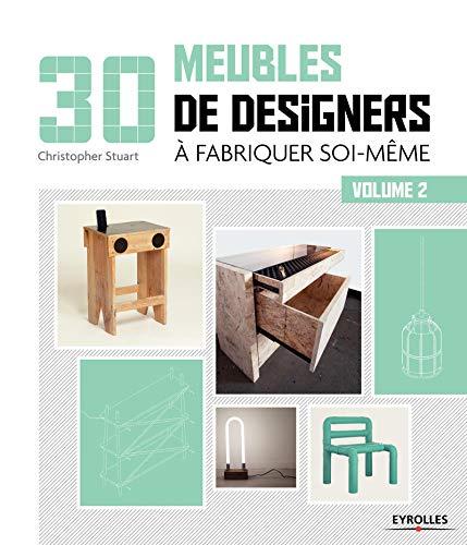 9782212140446: 30 meubles de designers à fabriquer soi-même : Volume 2