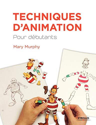 TECHNIQUES D'ANIMATION POUR DÉBUTANTS: MURPHY MARY