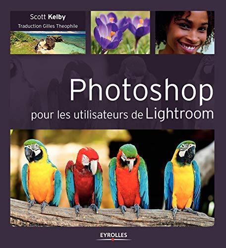 9782212140613: Photoshop pour les Utilisateurs de Lightroom