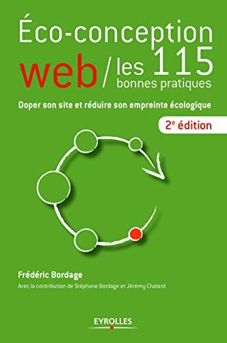 ÉCO-CONCEPTION WEB : LES 115 BONNES PRATIQUES 2E ÉD.: BORDAGE FRÉDÉRIC