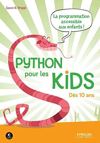 9782212140880: Python pour les kids: La prorammation accessible aux enfants ! Dès 10 ans.