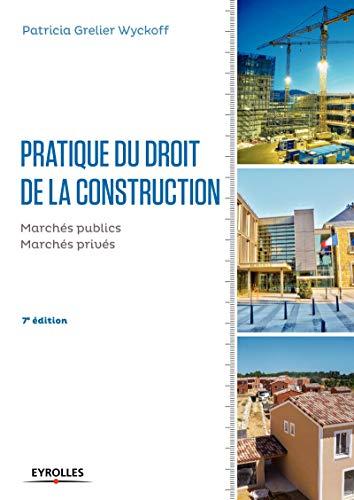 9782212141054: Pratique du droit de la construction : Marchés publics - Marchés privés