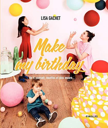 MAKE MY BIRTHDAY: GACHET LISA