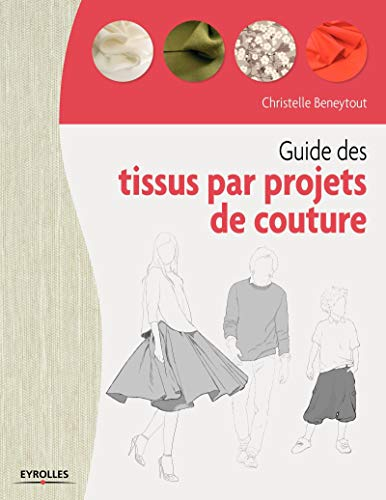 9782212141429: Guide des tissus par projets de couture