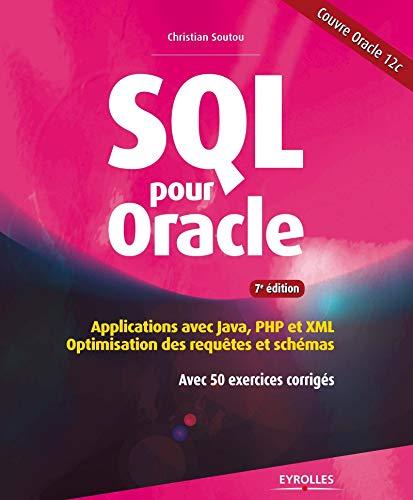 9782212141566: SQL pour Oracle: Applications avec Java, PHP et XML. Optimisation des requêtes et schémas. Avec 50 exercices corrigés.