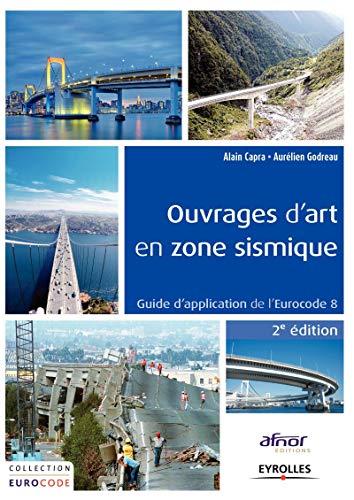 ouvrages d'art en zone sismique ; guide d'application de l'Eurocode 8 (2e é...