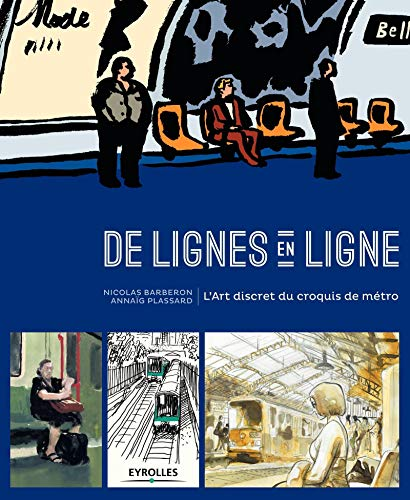 9782212142488: De lignes en ligne : L'Art discret du croquis de métro