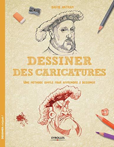 9782212142648: Dessiner des caricatures : Une méthode simple pour apprendre à dessiner