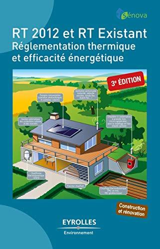 9782212142860: RT 2012 et RT Existant : R�glementation thermique et efficacit� �nerg�tique