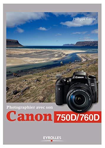 9782212142907: Photographier avec son Canon 750D/760D