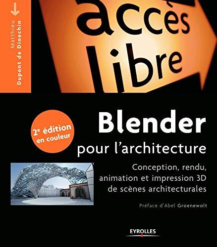 9782212143102: Blender pour l architecture conception, rendu, animation et impression 3D de s (Accès libre)