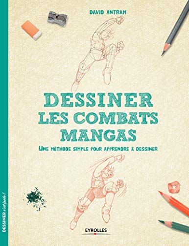 DESSINER LES COMBATS MANGAS: ANTRAM DAVID