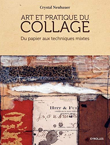 9782212143720: Art et pratique du collage : Du papier aux techniques mixtes