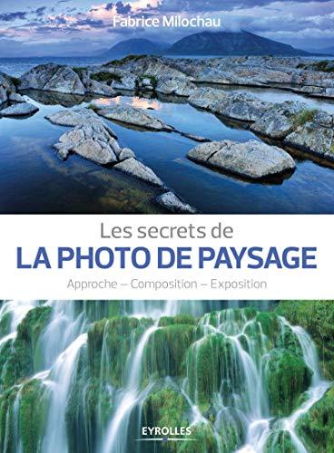 SECRETS DE LA PHOTO DE PAYSAGE (LES): MILOCHAU FABRICE