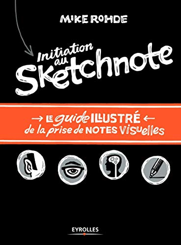 9782212144208: Initiation au sketchnote: Le guide illustré de la prise de notes visuelles.