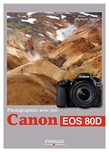 9782212144666: Photographier avec son Canon EOS 80D