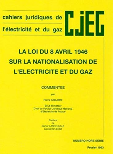 La Loi du 8 Avril 1946 Sur la Nationalisation de l'Electricité et du Gaz (French ...