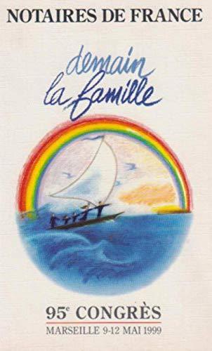 95eme Congres des Notaires de France Demain la Famille (French Edition): Acnf
