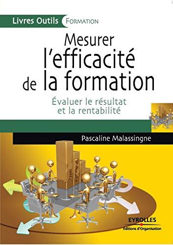 Mesurer l'efficacité de la formation (French Edition): Pascaline Malassingne