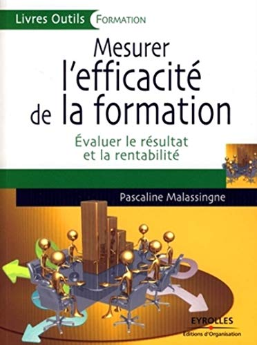 Mesurer l'efficacité de la formation (French Edition): Pascaline Malassingne