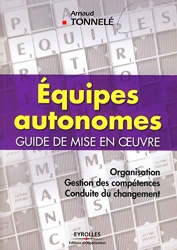 Equipes autonomes (French Edition): Arnaud Tonnelé