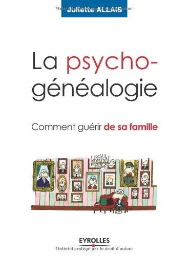 9782212538069: La psychogénéalogie : Comment guérir de sa famille