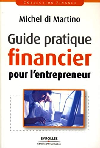 9782212538519: Guide pratique financier pour l'entrepreneur