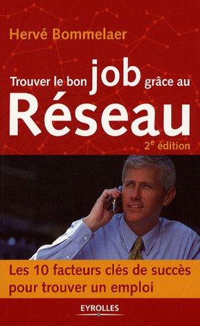 9782212538571: Trouver le bon job gr�ce au R�seau : Les 10 facteurs cl�s de succ�s pour trouver un emploi (Nouvelle �dition)