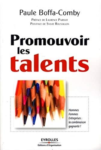 Promouvoir les talents : Hommes Femmes Entreprises (French Edition): Paule Boffa-Comby