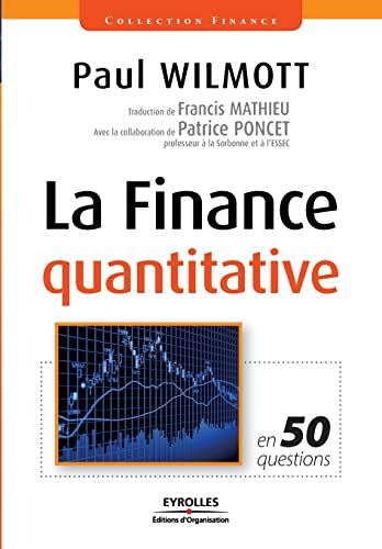 La Finance quantitative (French Edition): Paul Wilmott