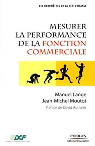 Mesurer la performance de la fonction commerciale: Jean-Michel Moutot, Manuel Lange